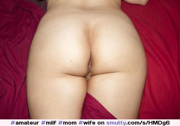 Butt belonging to my wife #amateur #milf #mom #wife #wives #housewife #housewive #nude #mature #cougar #ass #butt #butthole
