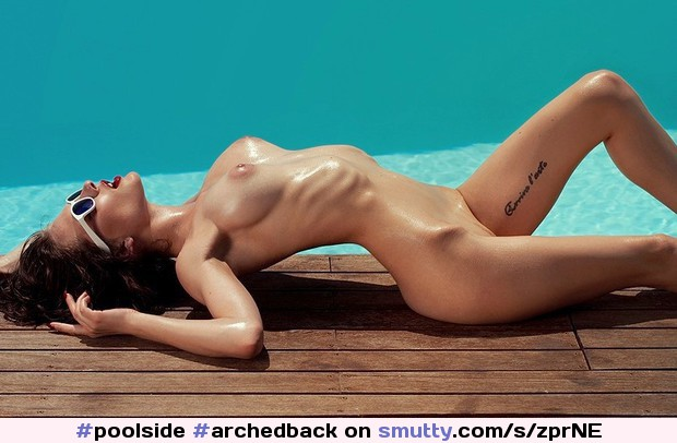 #poolside #archedback #beautiful #erotic