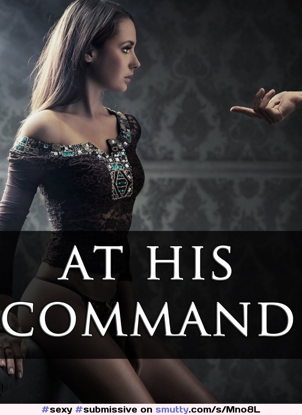 Submissive commands