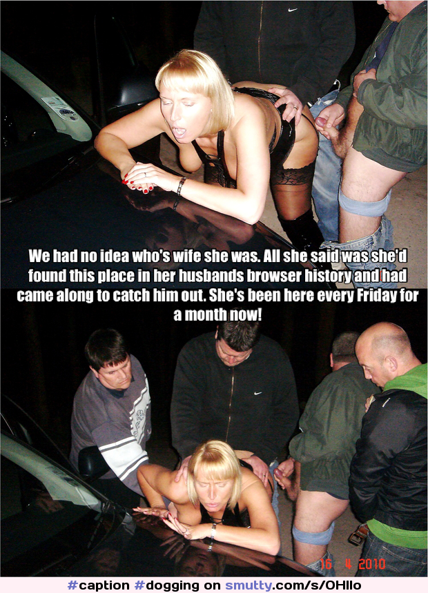 #caption #dogging #slutwife
